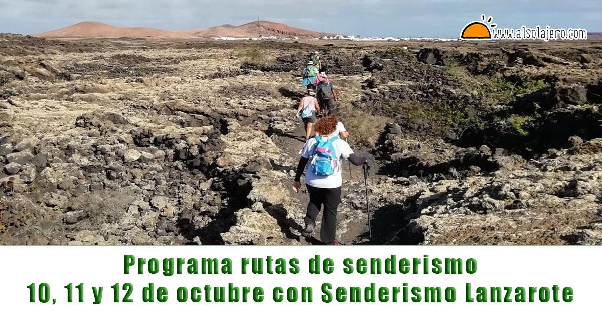 Llega Fin De Semana Largo Y Senderismo Lanzarote Te Trae Nuevas Rutas